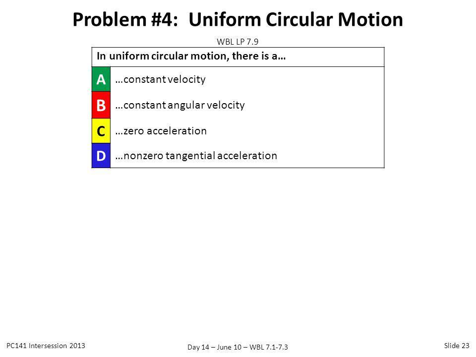 Problem #4: Uniform Circular Motion