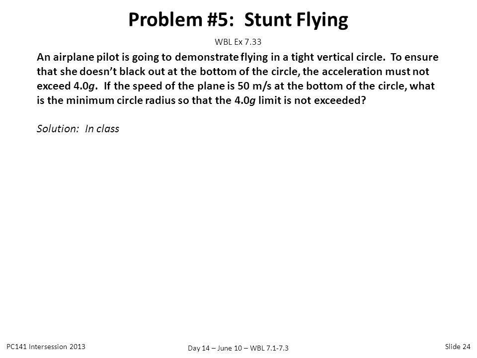 Problem #5: Stunt Flying