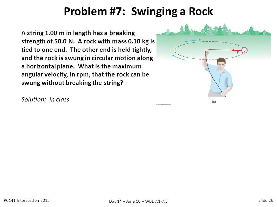 Problem #7: Swinging a Rock