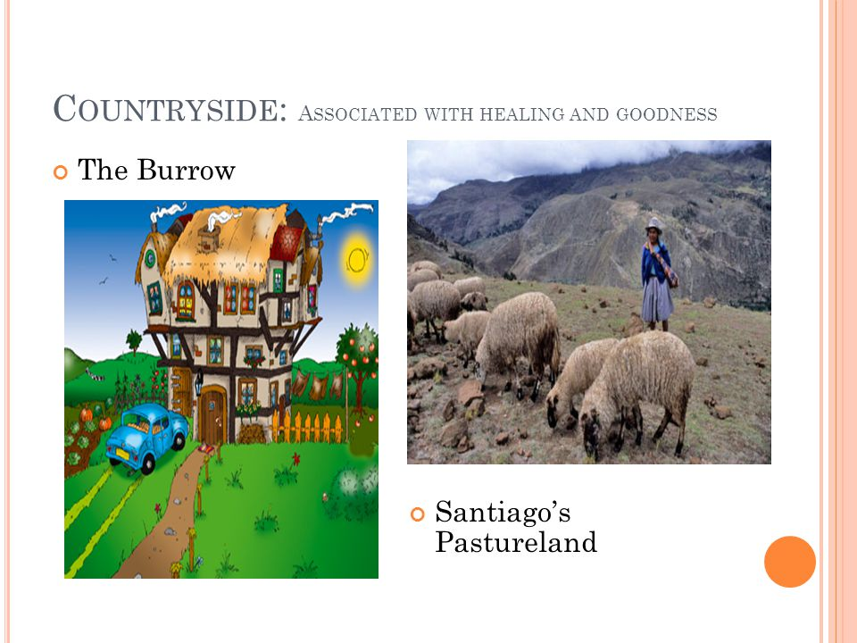 Countryside: Associated with healing and goodness