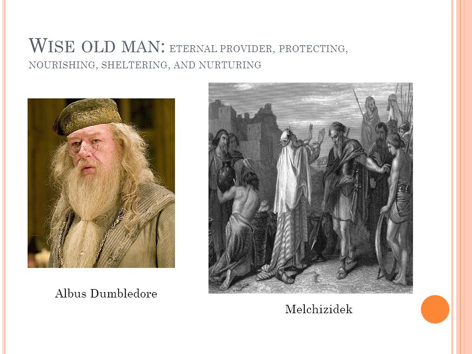 Wise old man: eternal provider, protecting, nourishing, sheltering, and nurturing