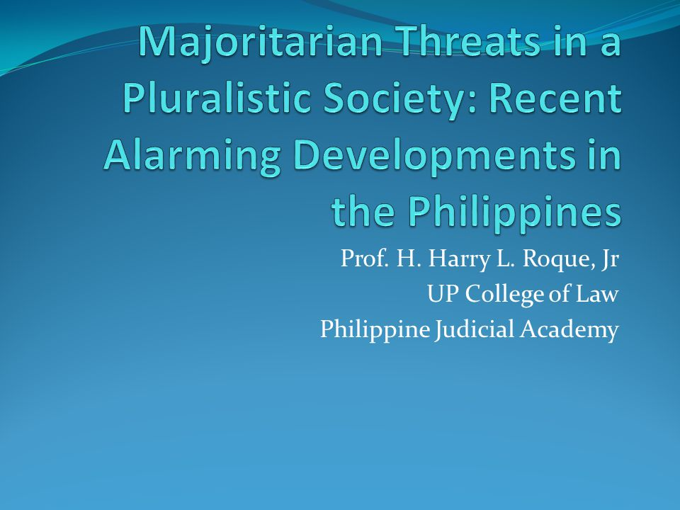 Majoritarian Threats in a Pluralistic Society: Recent Alarming Developments in the Philippines