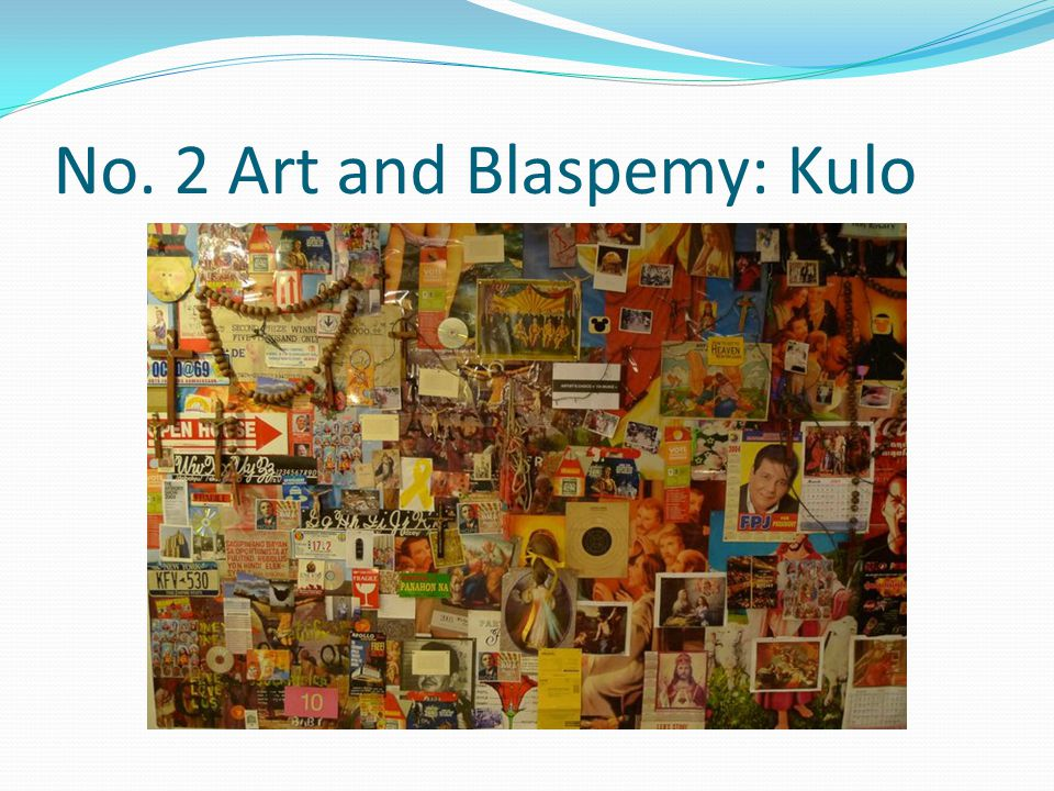 No. 2 Art and Blaspemy: Kulo