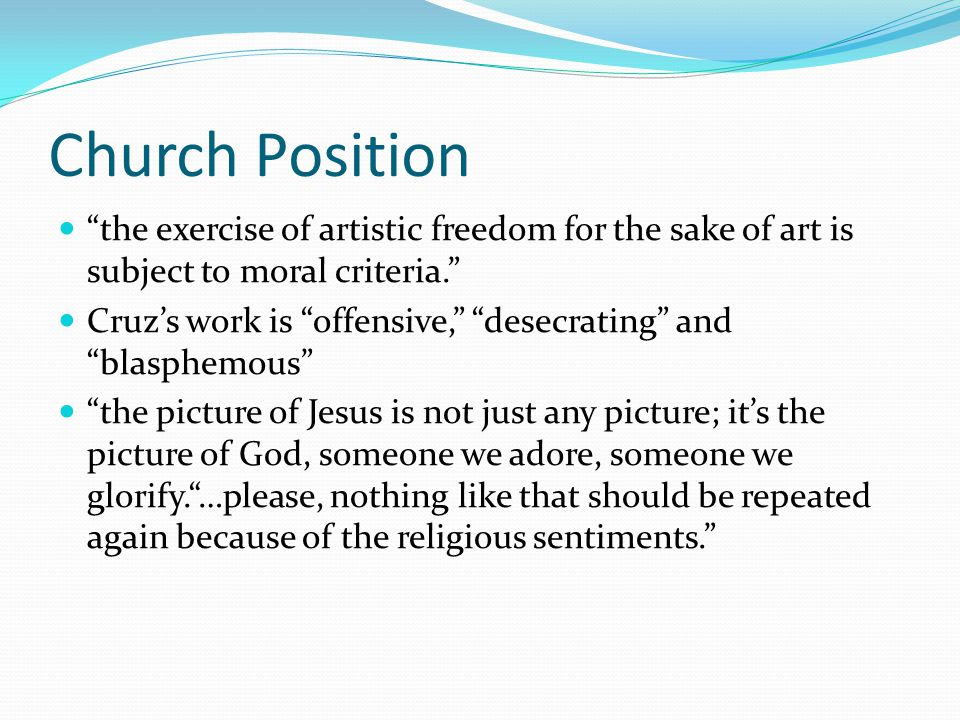 Church Position the exercise of artistic freedom for the sake of art is subject to moral criteria.