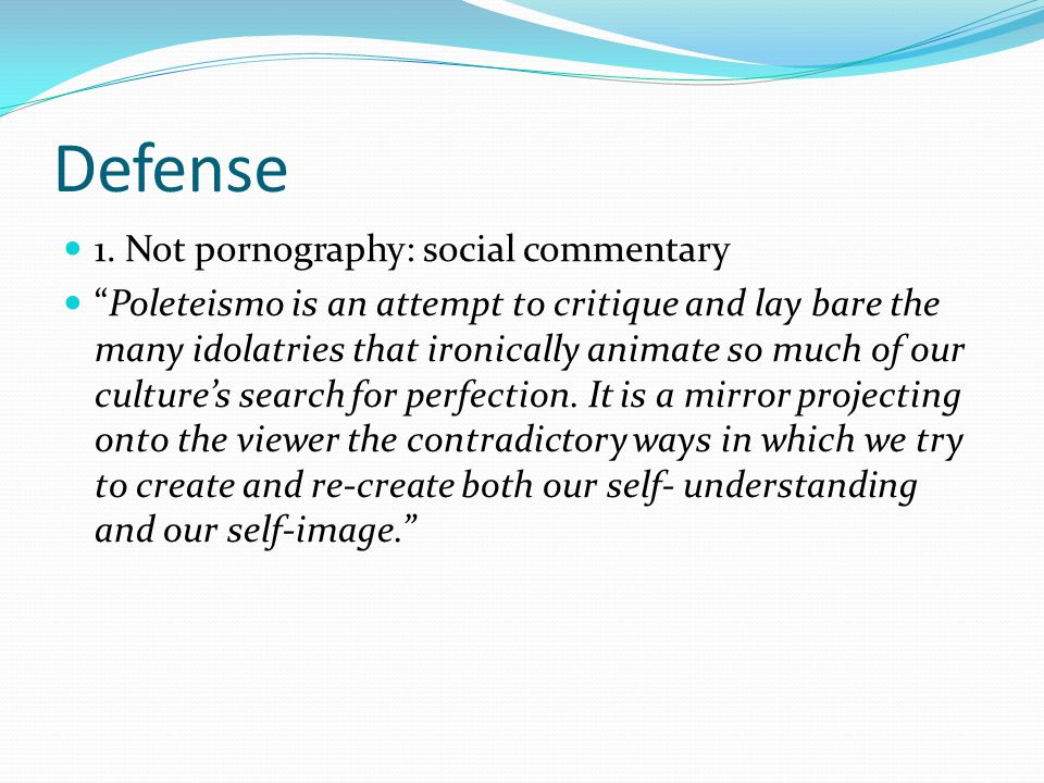 Defense 1. Not pornography: social commentary