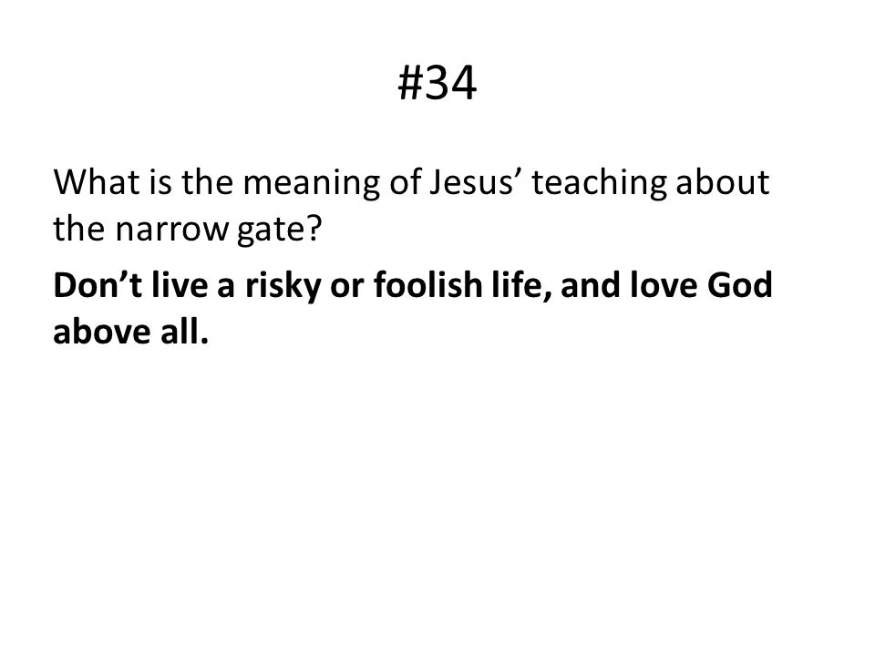 #34 What is the meaning of Jesus' teaching about the narrow gate.
