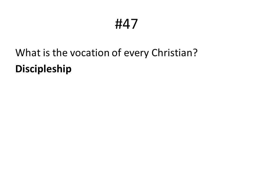 #47 What is the vocation of every Christian Discipleship