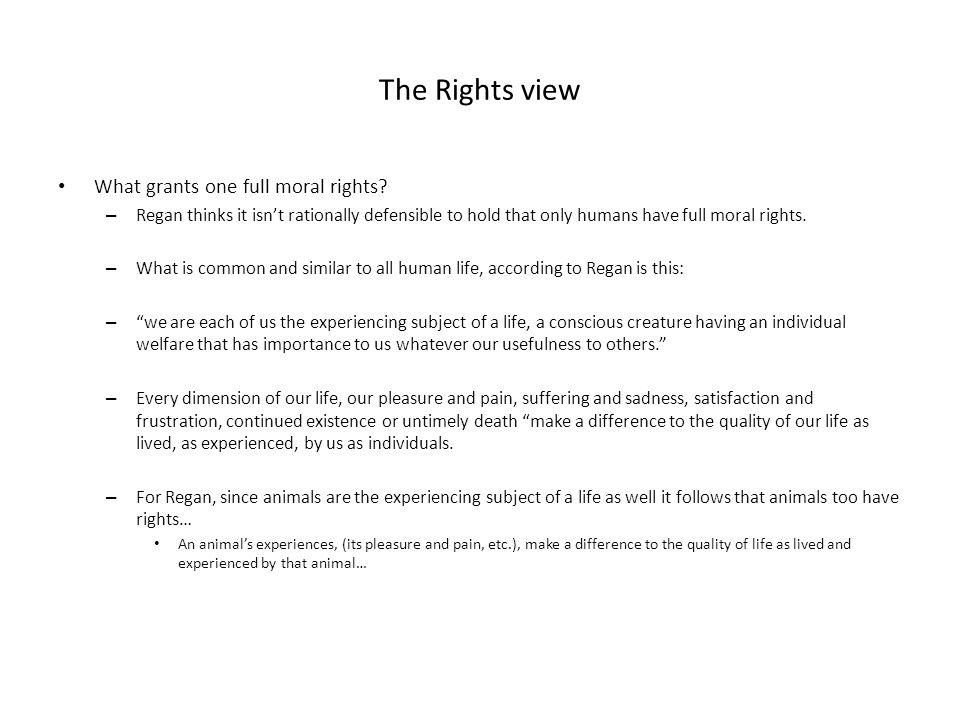 The Rights view What grants one full moral rights
