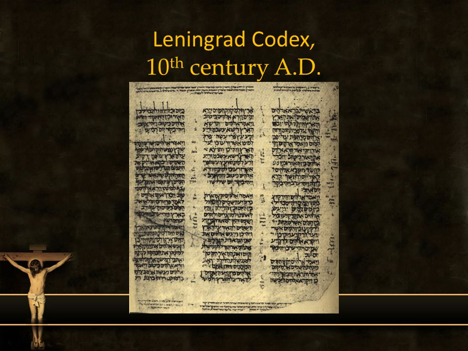 Leningrad Codex, 10th century A.D.