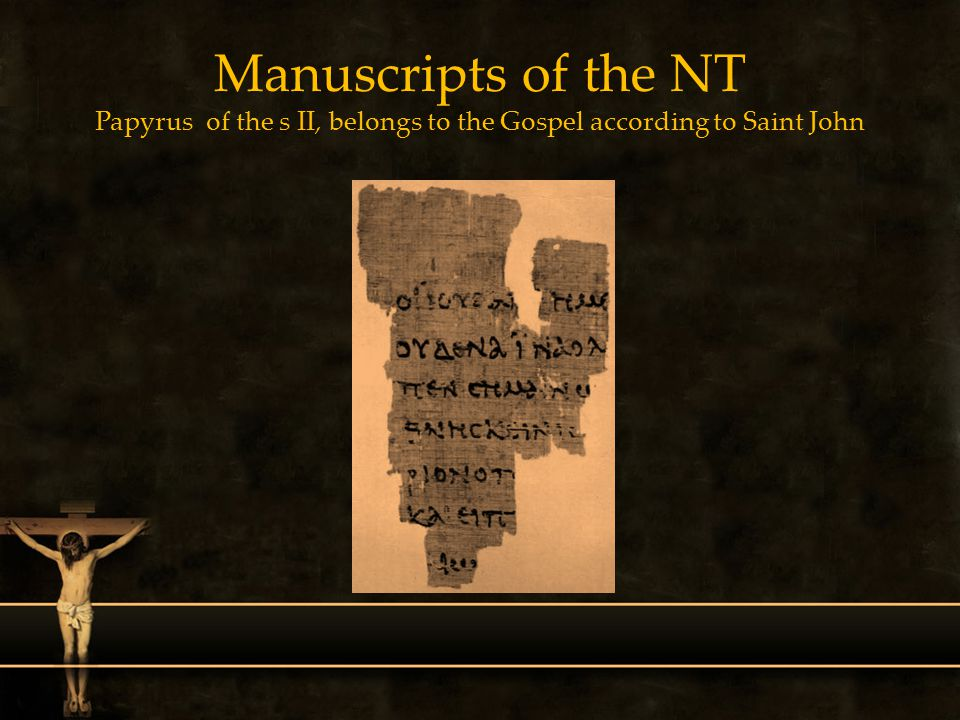 Manuscripts of the NT Papyrus of the s II, belongs to the Gospel according to Saint John