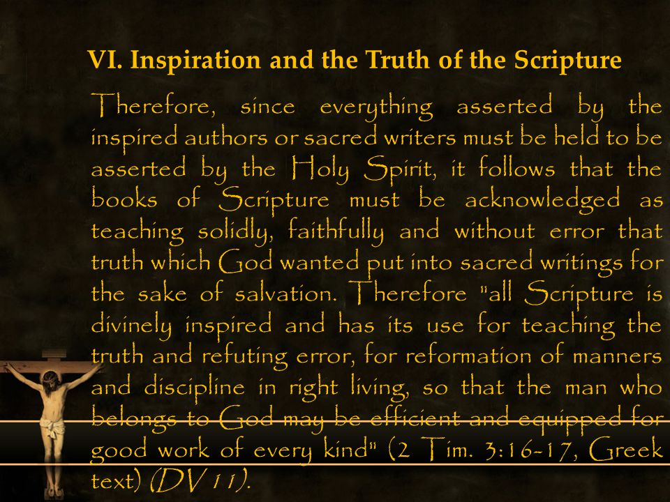 VI. Inspiration and the Truth of the Scripture