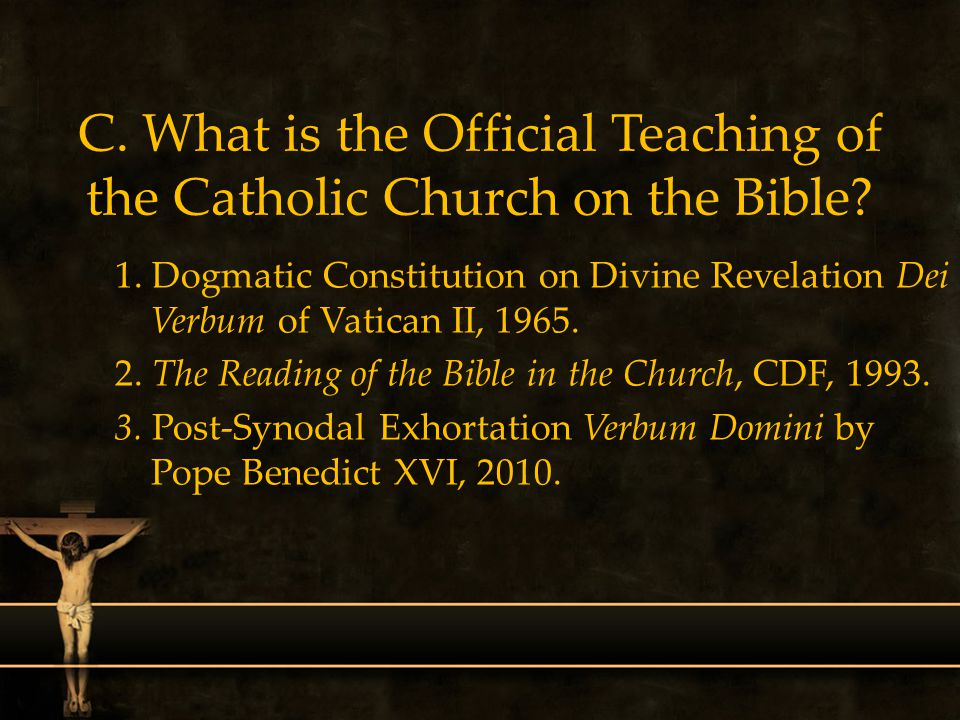 C. What is the Official Teaching of the Catholic Church on the Bible