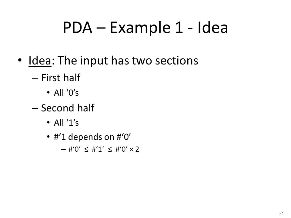 PDA – Example 1 - Idea Idea: The input has two sections First half