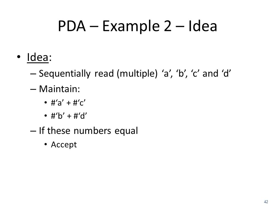 PDA – Example 2 – Idea Idea: