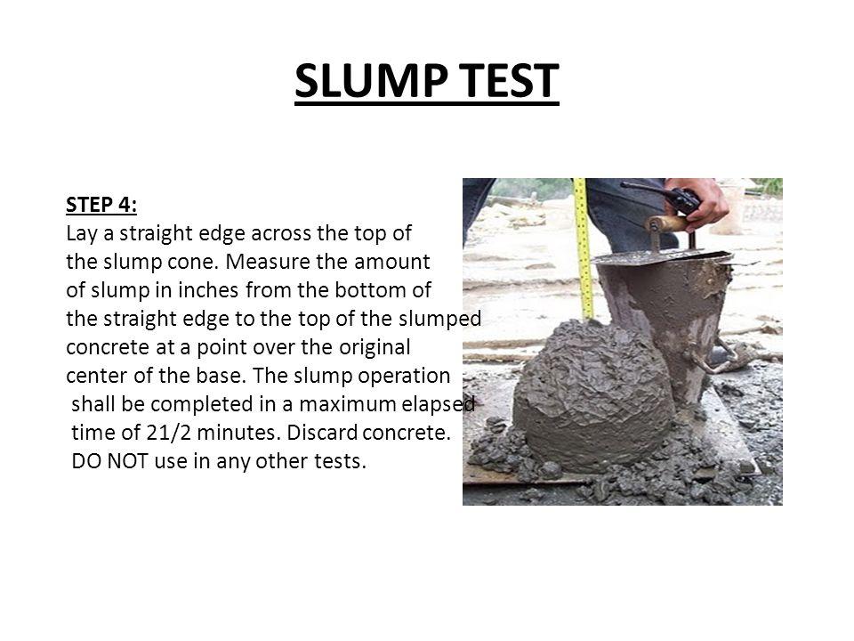 SLUMP TEST STEP 4: Lay a straight edge across the top of