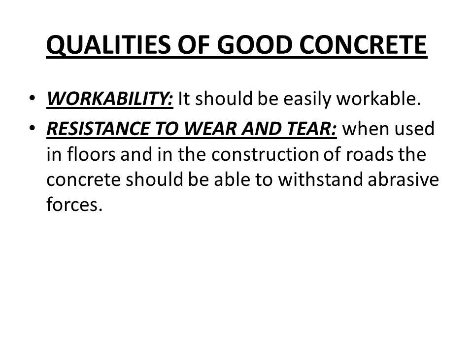 QUALITIES OF GOOD CONCRETE