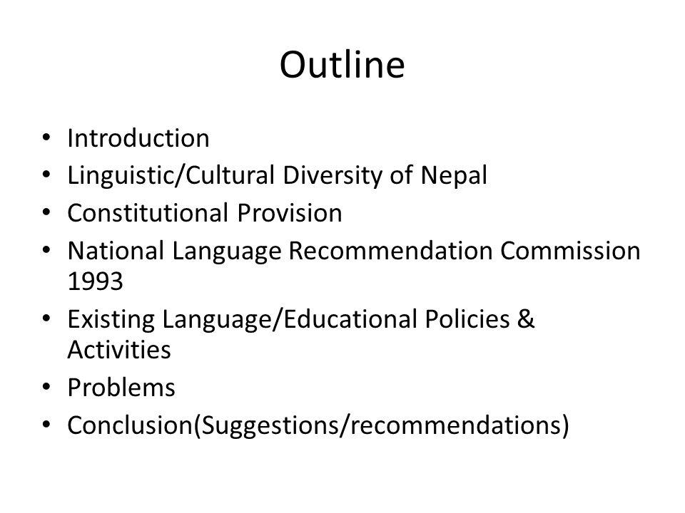 Outline Introduction Linguistic/Cultural Diversity of Nepal