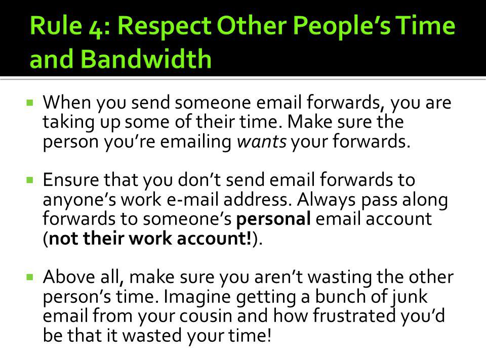 Rule 4: Respect Other People's Time and Bandwidth