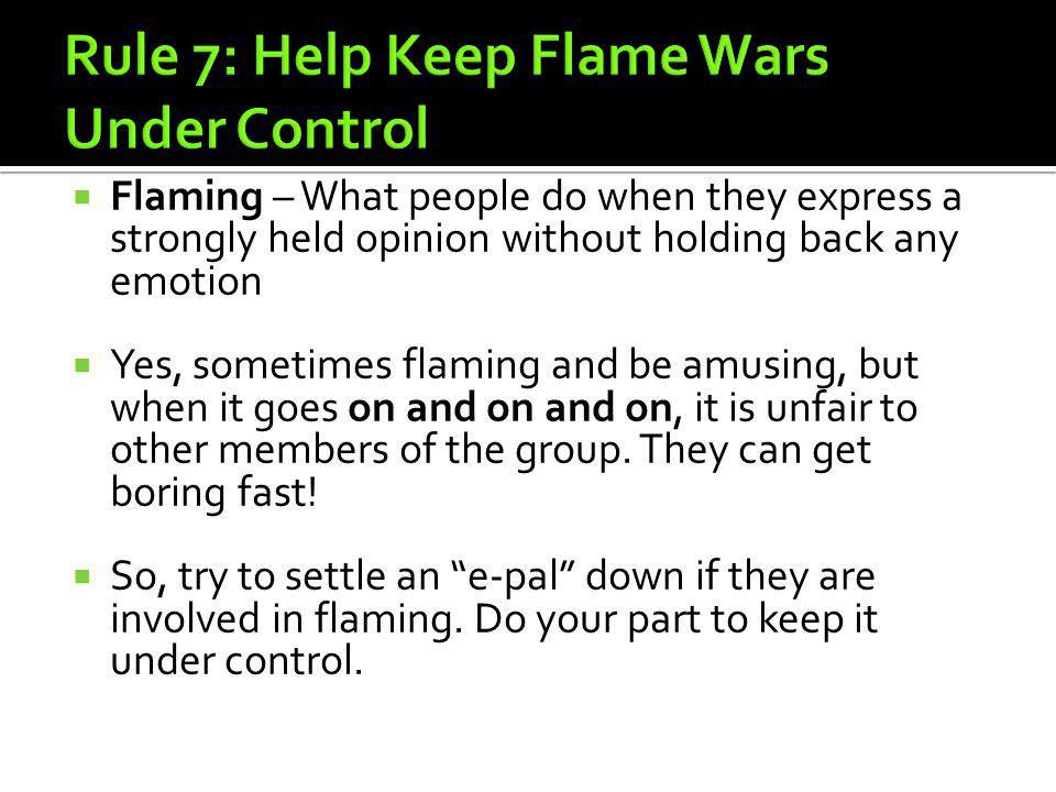 Rule 7: Help Keep Flame Wars Under Control