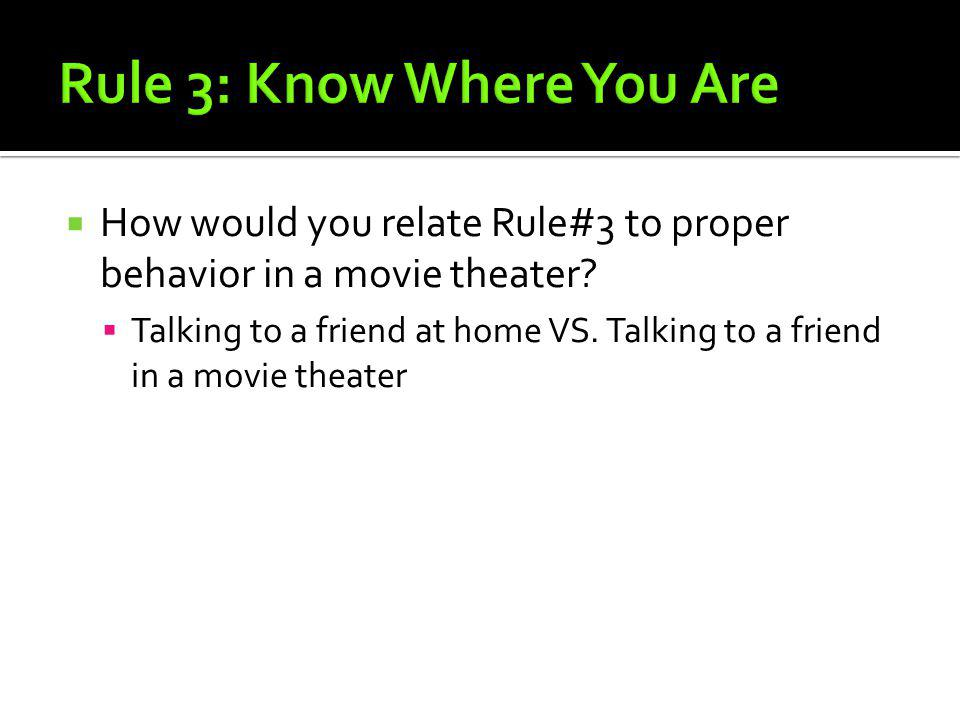 Rule 3: Know Where You Are