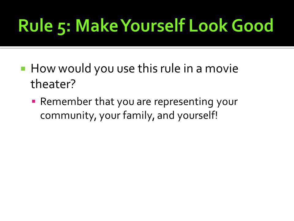 Rule 5: Make Yourself Look Good