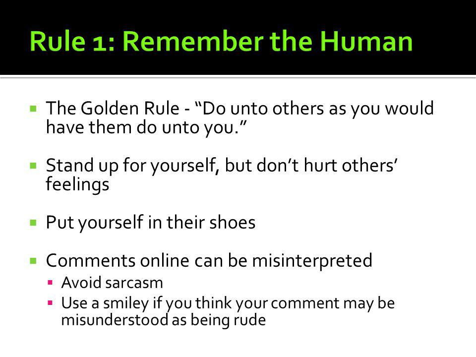 Rule 1: Remember the Human