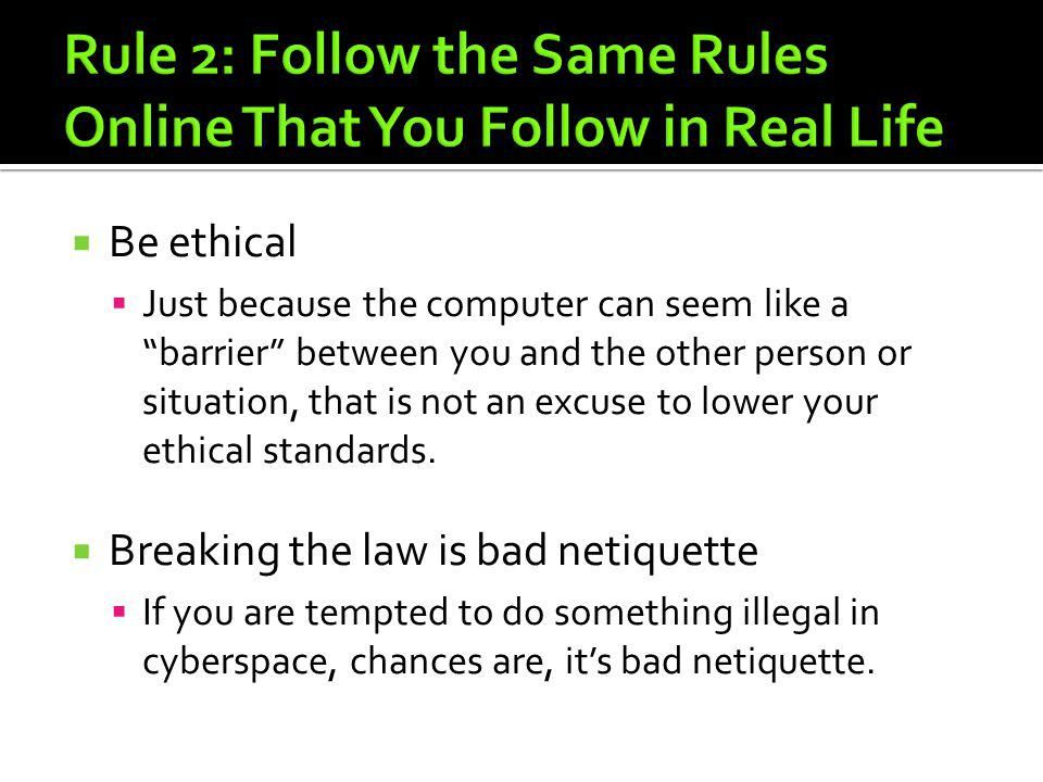 Rule 2: Follow the Same Rules Online That You Follow in Real Life