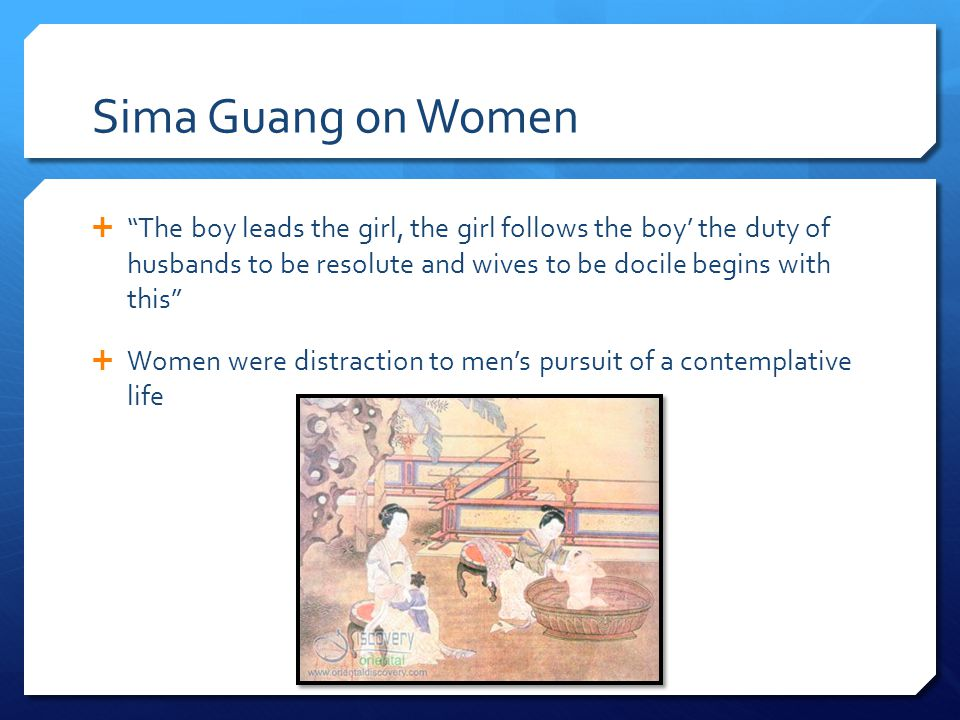 Sima Guang on Women The boy leads the girl, the girl follows the boy' the duty of husbands to be resolute and wives to be docile begins with this