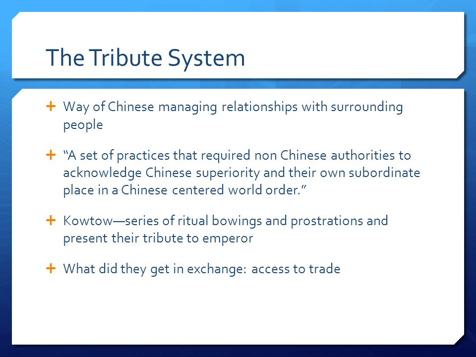 The Tribute System Way of Chinese managing relationships with surrounding people.
