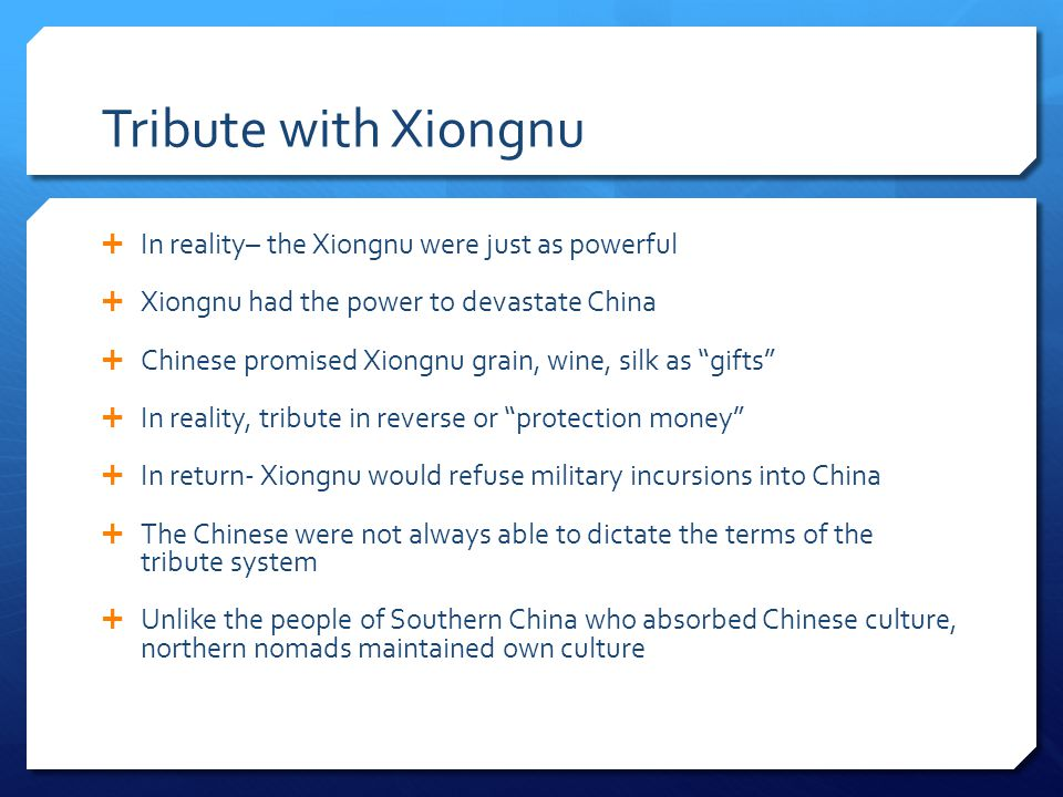 Tribute with Xiongnu In reality– the Xiongnu were just as powerful