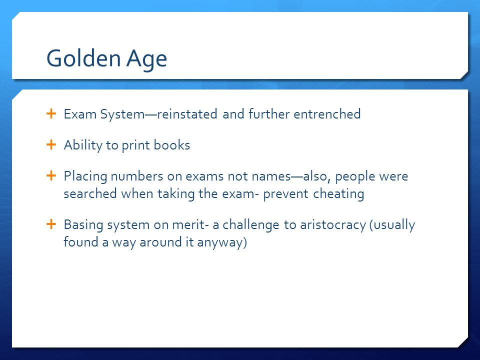 Golden Age Exam System—reinstated and further entrenched