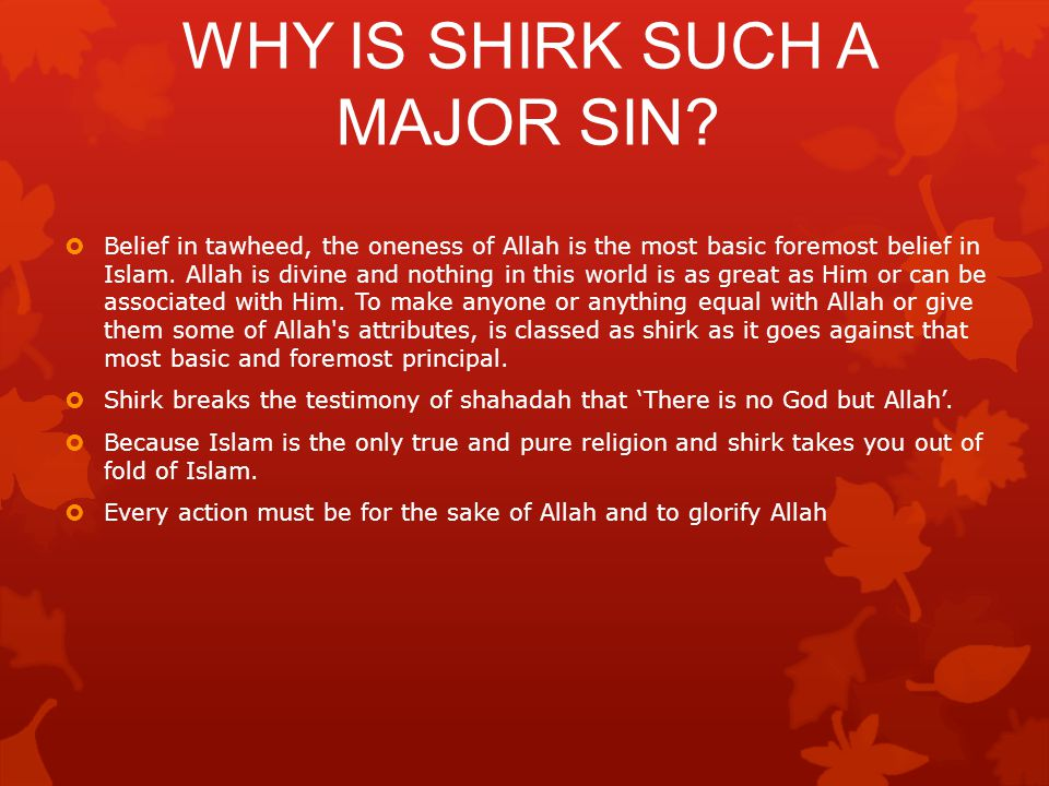 WHY IS SHIRK SUCH A MAJOR SIN