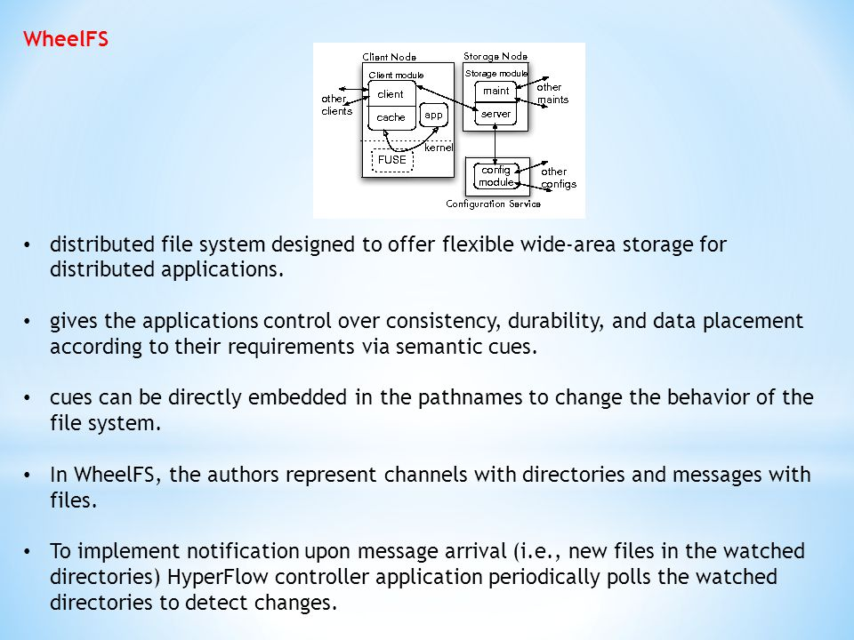 WheelFS distributed file system designed to offer flexible wide-area storage for distributed applications.