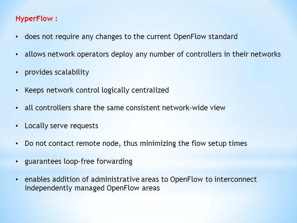 does not require any changes to the current OpenFlow standard