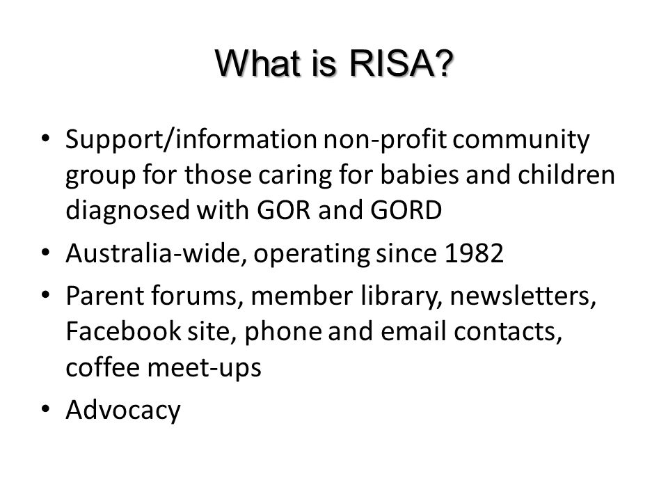 What is RISA Support/information non-profit community group for those caring for babies and children diagnosed with GOR and GORD.