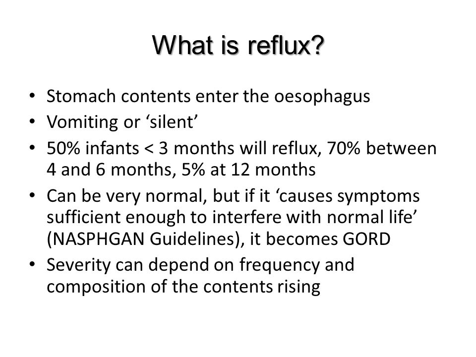 What is reflux Stomach contents enter the oesophagus
