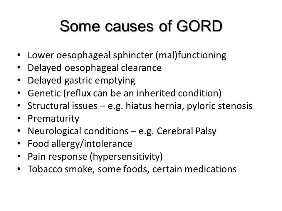 Some causes of GORD Lower oesophageal sphincter (mal)functioning