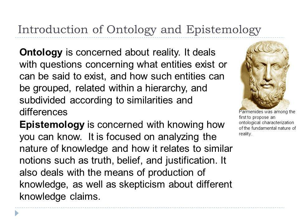 Introduction of Ontology and Epistemology