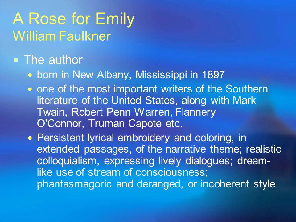 good thesis statement rose emily Faulkner's a rose for emily ends with a shockingly macabre scene, but that may not resonate with some readers why not  a good literary analysis must .