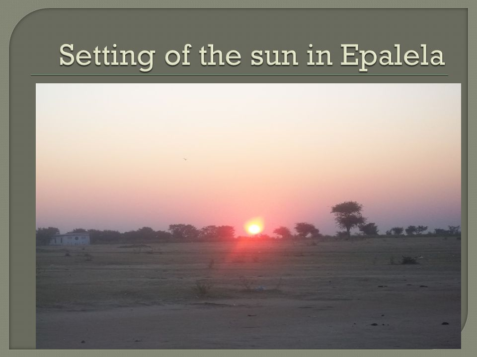 Setting of the sun in Epalela