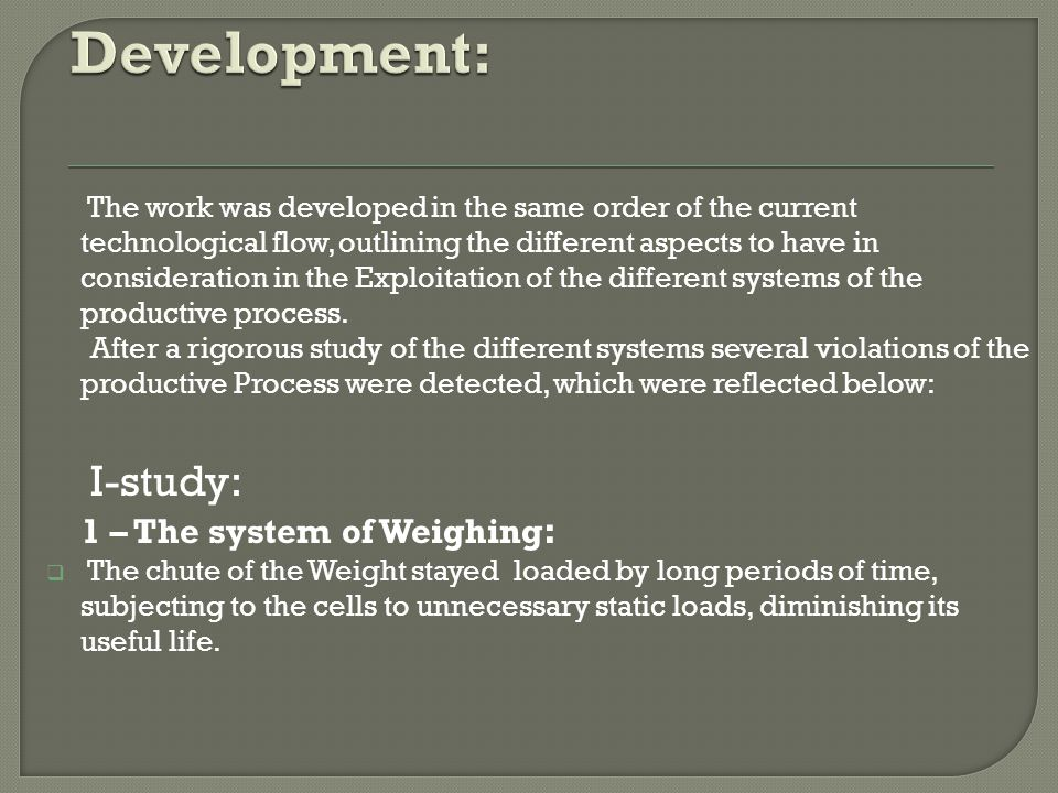 Development: I-study: 1 – The system of Weighing: