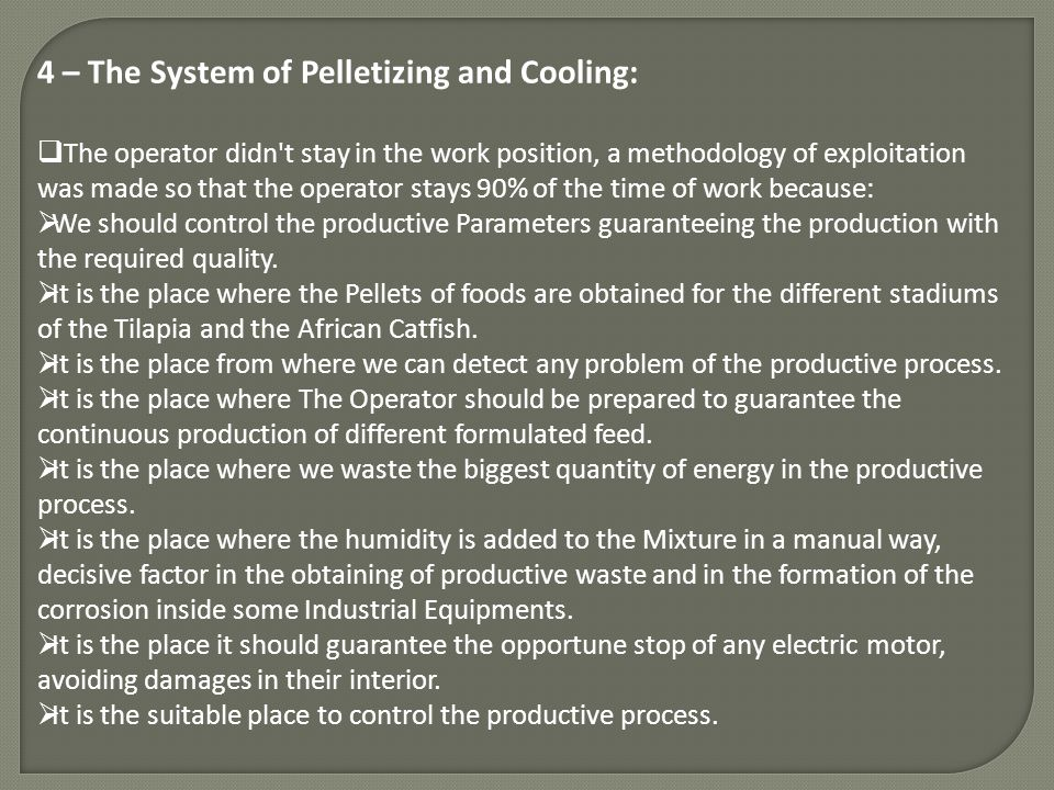 4 – The System of Pelletizing and Cooling: