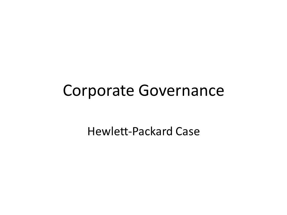 Corporate Governance Hewlett-Packard Case