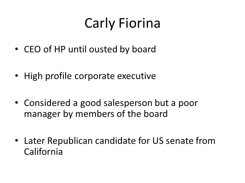 Carly Fiorina CEO of HP until ousted by board