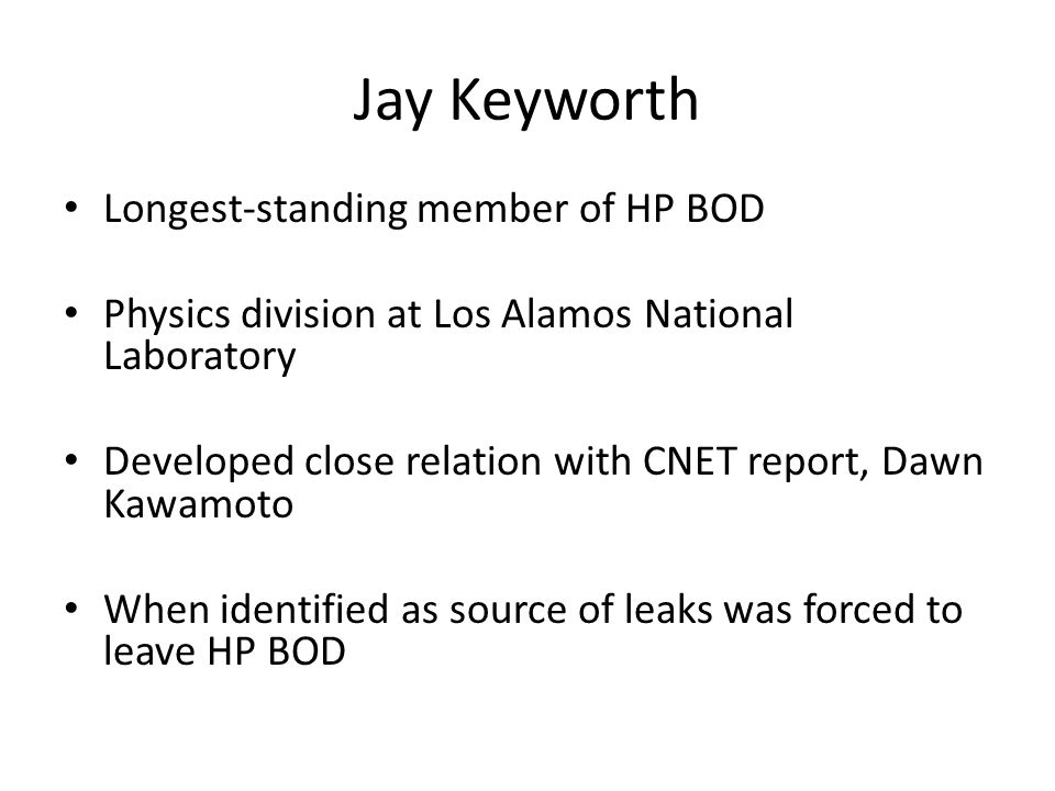 Jay Keyworth Longest-standing member of HP BOD
