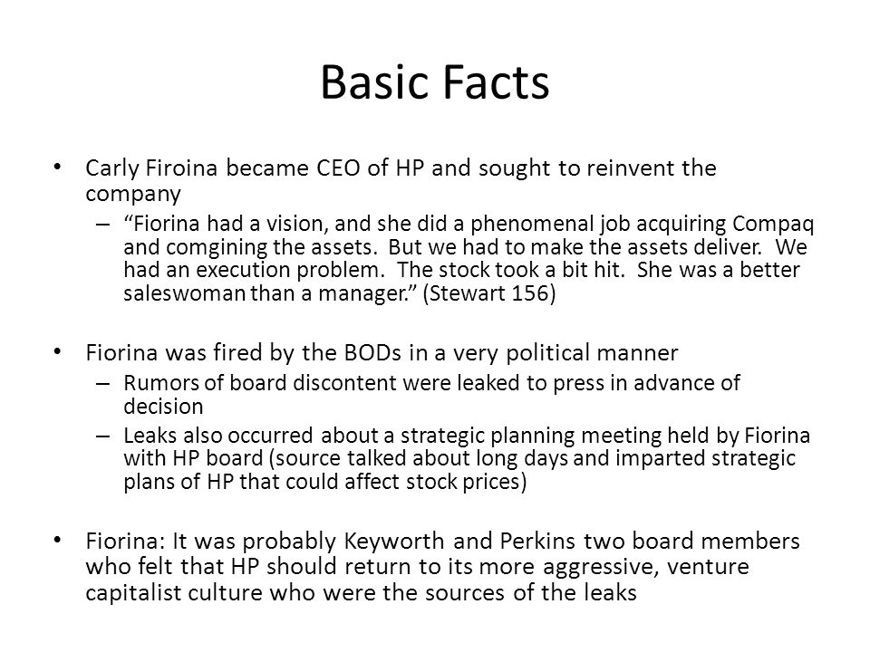 Basic Facts Carly Firoina became CEO of HP and sought to reinvent the company.