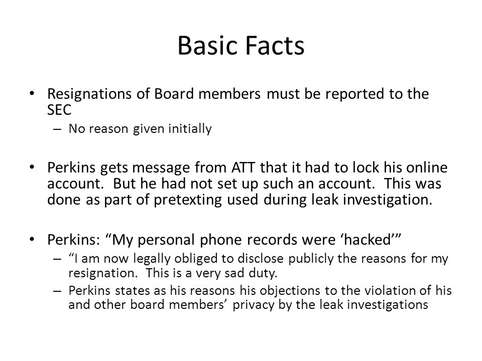 Basic Facts Resignations of Board members must be reported to the SEC