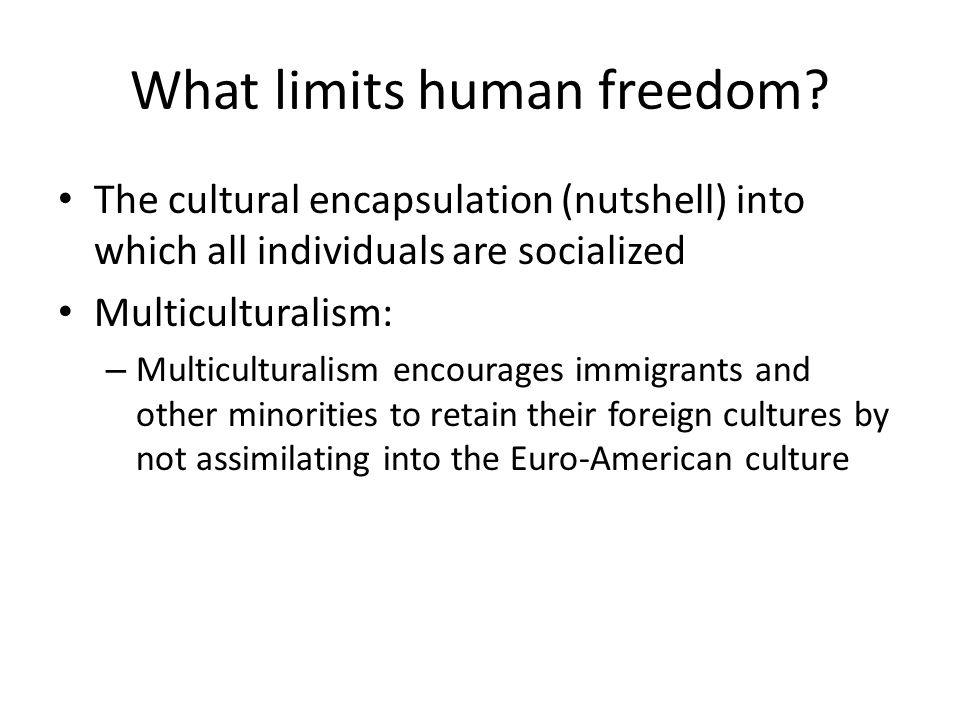 What limits human freedom