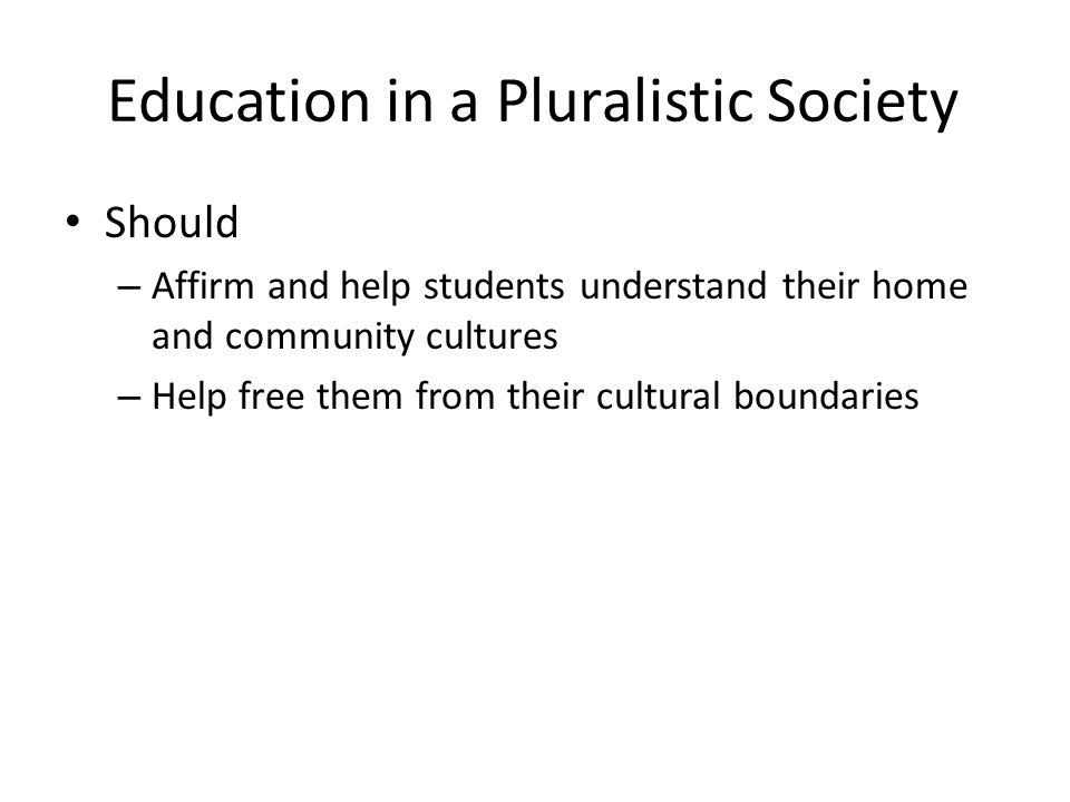 Education in a Pluralistic Society