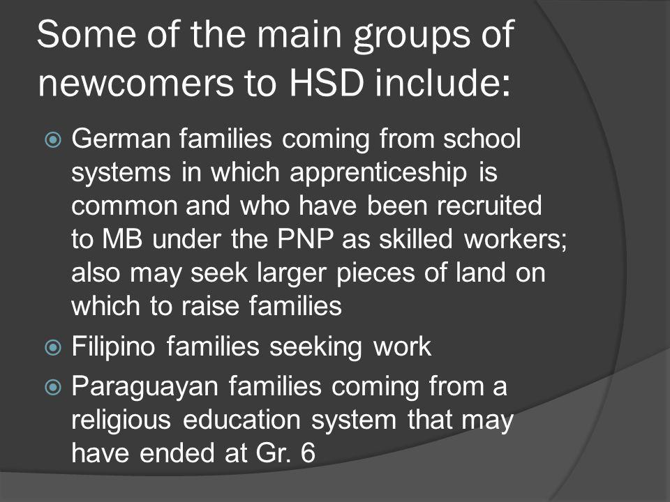Some of the main groups of newcomers to HSD include: